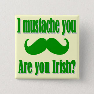 Funny Irish mustache St Patrick's day 2 Inch Square Button