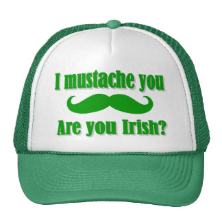 Funny Irish mustache St Patrick's day Trucker Hats
