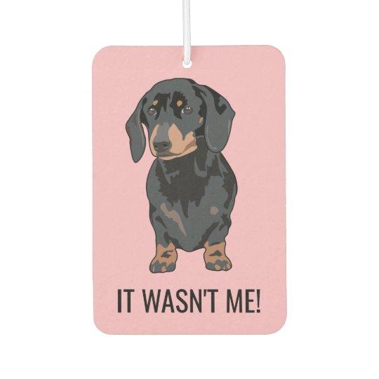 Funny It Wasn't Me Pet Dachshund Dog Car Air Freshener