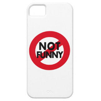 Funny items.  Not Not Funny. iPhone 5 Covers