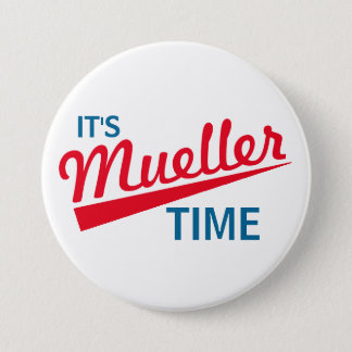 "Funny ""It's Mueller Time"" 3 Inch Round Button"