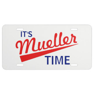 """Funny """"It's Mueller Time"""" License Plate"""