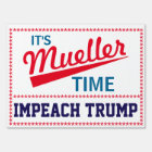 "Funny ""It's Mueller Time"" Sign"