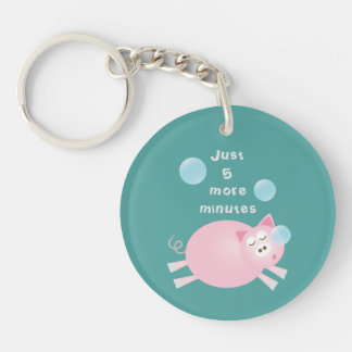 Funny Just Five More Minutes Dream Big Sleepy Pig Keychain
