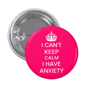 Funny Keep Calm and Carry On Anxiety Spoof Pink 1 Inch Round Button