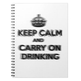 Funny Keep Calm And Carry On Drinking Notebook
