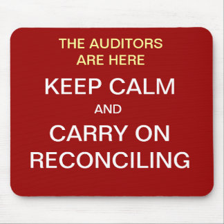 Funny Keep Calm Auditors Reconciliation Joke Quote Mouse Pad