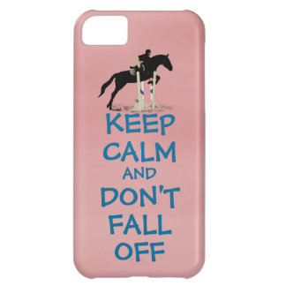 Funny Keep Calm & Don't Fall Off Horse Case For iPhone 5C