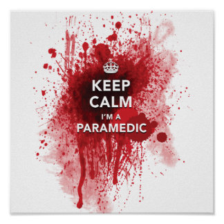 Funny 'Keep Calm, I'm a Paramedic' 12 x 12 Poster