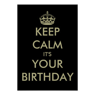 Funny keep calm it's your Birthday poster template