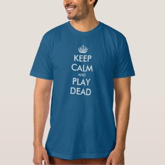 Funny Keep calm t-shirt | Keep calm and play dead