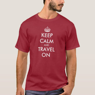 Funny Keep Calm t-shirt | Keep Calm and Travel On