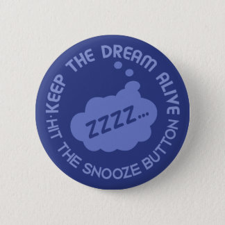 """Funny """"Keep The Dream Alive"""" button"""