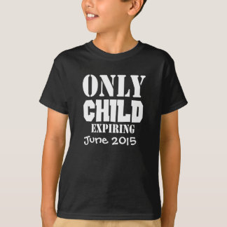 Funny Kids Expiring Only Child Shirt
