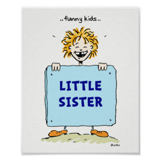 Funny Kids Little Sister Poster 8x10