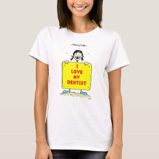 Funny Kids Positive Dental Quotes T-shirt
