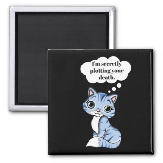 Funny Kitty Cat Plotting Your Death Magnet
