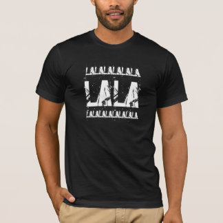 FUNNY LA LA - Or Los Angeles T-Shirt