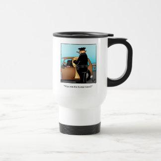 Funny Law Enforcement Humor Travel Mug