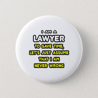 Funny Lawyer T-Shirts and Gifts 2 Inch Round Button
