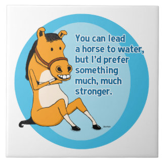 Funny Lead a Horse to Water Tile
