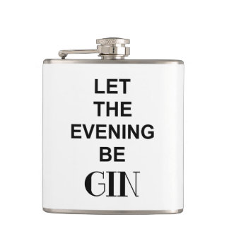 Funny LET THE EVENING BE GIN GIN Alcohol Quote Hip Flask