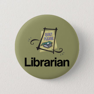 Funny Librarian Quiet Please Library Gift 2 Inch Round Button