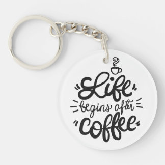 Funny Life Begins After Coffee Keychain