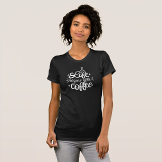 Funny Life Begins After Coffee   Shirt
