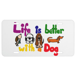 Funny Life is Better with a Dog Art License Plate