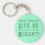 Funny Life Without Mozart Music Gift Tee Basic Round Button Keychain