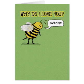 Funny Love and Romance Just Bee Cuss Greeting Card