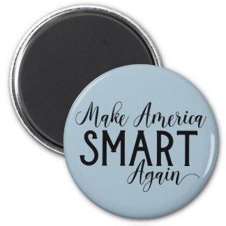 Funny Make America Smart Again Anti-Trump Protest Magnet