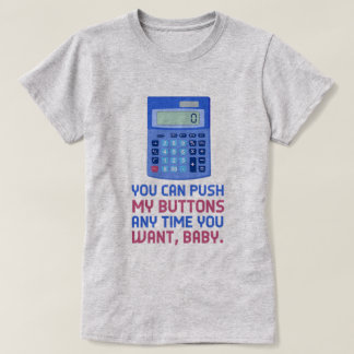 Funny Math Nerd Calculator Push My Buttons Geek T-Shirt