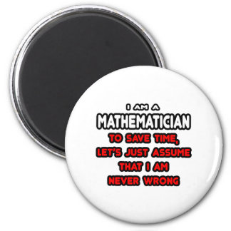 Funny Mathematician T-Shirts and Gifts Magnet