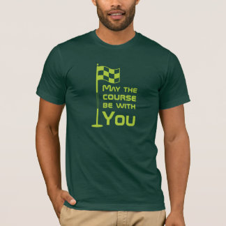 Funny May the Course be with you Golf Golfing T-Shirt