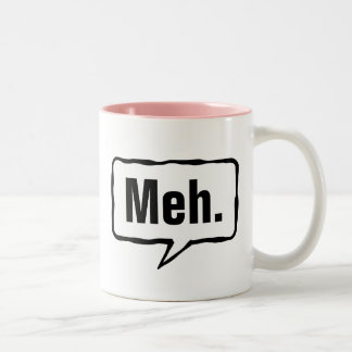 Funny Meh. coffee mug in pink or custom color