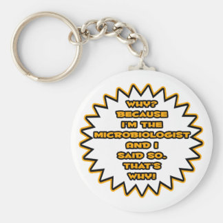 Funny Microbiologist ... Because I Said So Keychain