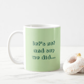 Funny Mint and Teal Typography Sarcasm Quote Coffee Mug