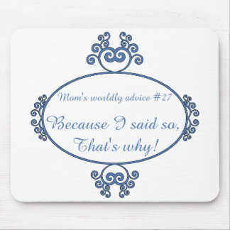 Funny mom sayings on t-shirts and gifts for her mouse pad
