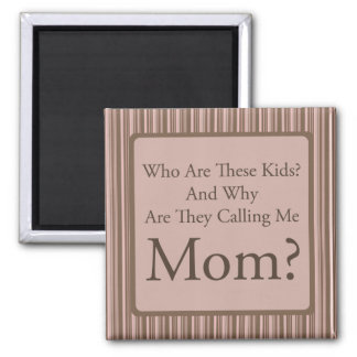 Funny Mom Square Magnet