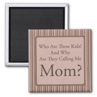 Funny Mom Square Magnet