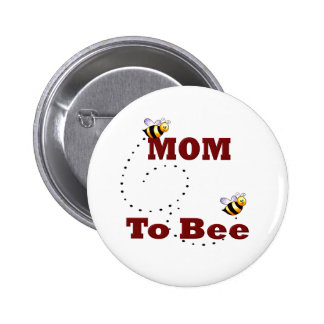 Funny Mom to Be 2 Inch Round Button