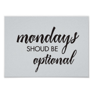 Funny Mondays should be optional calligraphy Poster