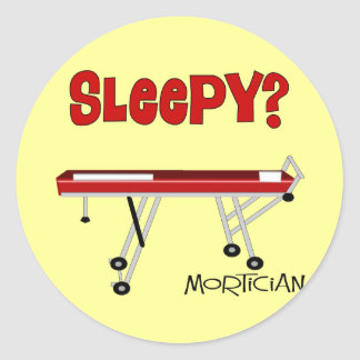 Funny Mortician Gifts Classic Round Sticker
