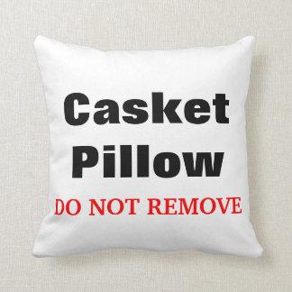 """Funny Mortuary Casket  Pillow """"DO NOT REMOVE"""