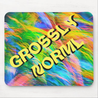 Funny Mouse Pad - R U Grossly Norml?