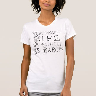 Funny Mr. Darcy Reading Quote T-Shirt