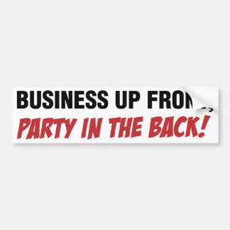 Funny Mullet Qoute, Business and Party Bumper Sticker