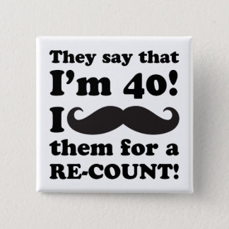 Funny Mustache 40th Birthday 2 Inch Square Button